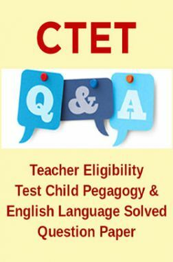 CTET Teacher Eligibility Test Child Pegagogy & English Language Solved Question Paper