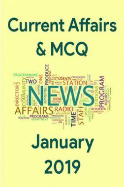 Current Affairs & MCQ January 2019