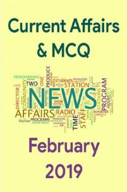 Current Affairs & MCQ February 2019