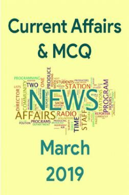 Current Affairs & MCQ March 2019