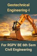 Geotechnical Engineering-I For RGPV BE 6th Sem Civil Engineering