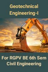 Download Geotechnical Engineering-I For RGPV BE 6th Sem Civil Engineering  by Prepared By Top Faculties Of RGPV PDF Online