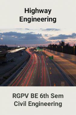 Highway Engineering For RGPV BE 6th Sem Civil Engineering