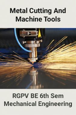 Download Metal Cutting And Machine Tools For RGPV BE 6th Sem Mechanical  Engineering by Prepared By Top Faculties Of RGPV PDF Online