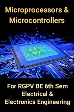 Microprocessors & Microcontrollers For RGPV BE 6th Sem Electrical & Electronics Engineering