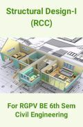 Structural Design-I (RCC) For RGPV BE 6th Sem Civil Engineering