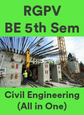 RGPV BE 5th Sem Civil Engineering (All in One)