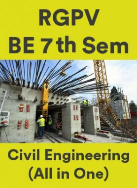 RGPV BE 7th Sem Civil Engineering (All in One)