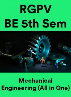 RGPV BE 5th Sem Mechanical Engineering (All in One)