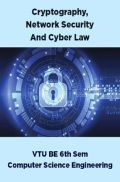 Cryptography,Network Security And Cyber Law For VTU BE 6th Sem Computer Science Engineering
