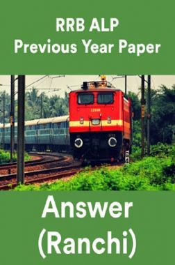 RRB ALP Previous Year Paper With Answer (Ranchi)