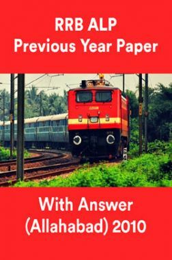 RRB ALP Previous Year Paper With Answer (Allahabad) 2010