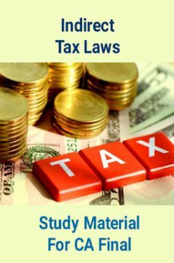 Indirect Tax Laws Study Material For CA Final