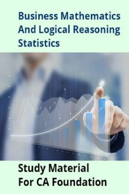 Business Mathematics And Logical Reasoning Statistics Study Material For CA Foundation