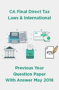 CA Final Direct Tax Laws & International Previous Year Question Paper With Answer May 2018