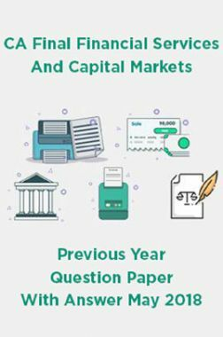 CA Final Financial Services And Capital Markets Previous Year Question Paper With Answer May 2018