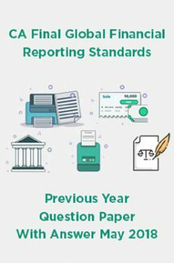 CA Final Global Financial Reporting Standards Previous Year Question Paper With Answer May 2018