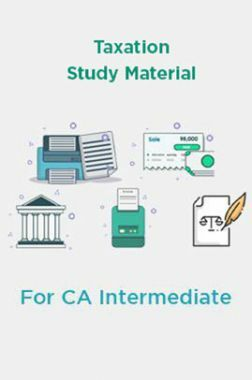 Taxation Study Material For CA Intermediate