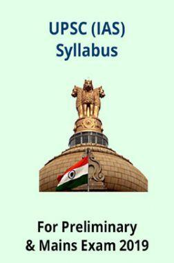 UPSC (IAS)  Syllabus For Preliminary & Mains Exam 2019