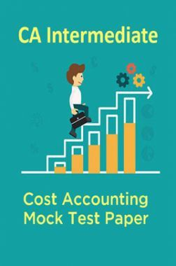 CA Intermediate Cost Accounting Mock Test Paper