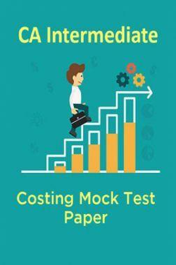 CA Intermediate Costing Mock Test Paper