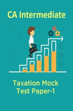CA Intermediate Taxation Mock Test Paper-1
