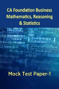 CA Foundation Business Mathematics, Reasoning And Statistics Mock Test Paper-1