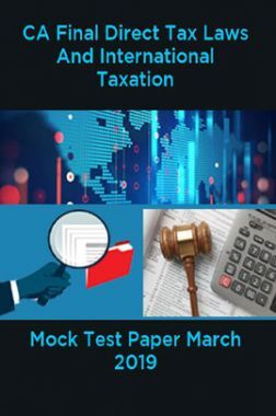 CA Final Direct Tax Laws And International Taxation Mock Test Paper March 2019