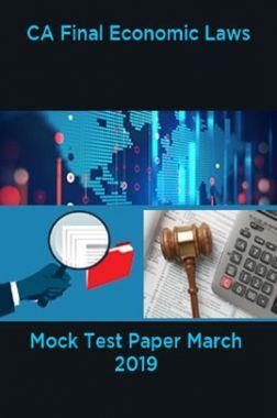 CA Final Economic Laws Mock Test Paper March 2019