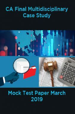 CA Final Multidisciplinary Case Study Mock Test Paper March 2019
