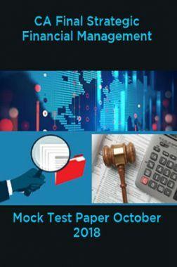 CA Final Strategic Financial Management Mock Test Paper October 2018