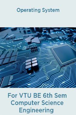 Operating System For VTU BE 6th Sem Computer Science Engineering