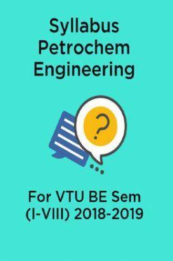Syllabus Petrochem Engineering For VTU BE Sem (I-VIII) 2018-2019