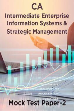 CA Intermediate Enterprise Information Systems And Strategic Management Mock Test Paper-2