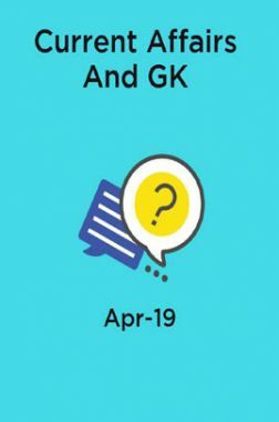 Current Affairs And GK April 2019