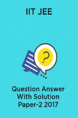 IIT JEE Question Answer With Solution Paper-2 2017