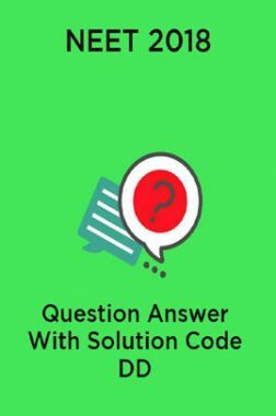 NEET 2018 Question Answer With Solution Code DD