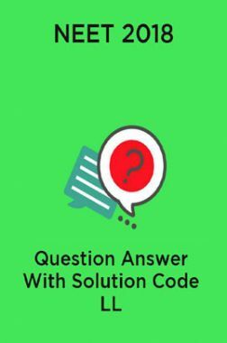 NEET 2018 Question Answer With Solution Code LL