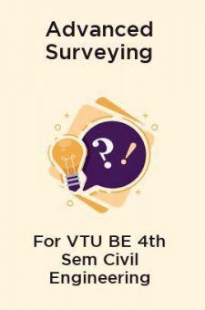 Advanced Surveying For VTU BE 4th Sem Civil Engineering