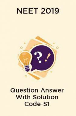 NEET 2019 Question Answer With Solution Code-S1