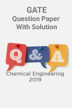 GATE Question Paper With Solution For Chemical Engineering 2019