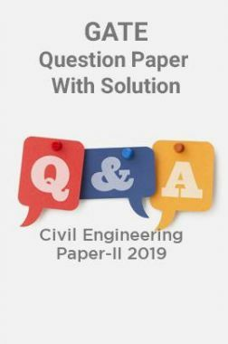 GATE Question Paper With Solution For Civil Engineering Paper-II 2019