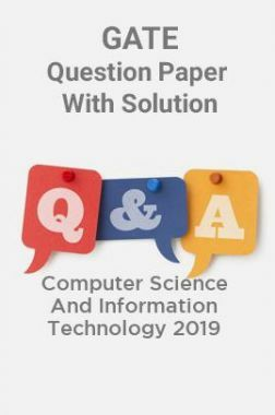 GATE Question Paper With Solution For Computer Science And Information Technology 2019