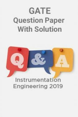 GATE Question Paper With Solution For Instrumentation Engineering 2019