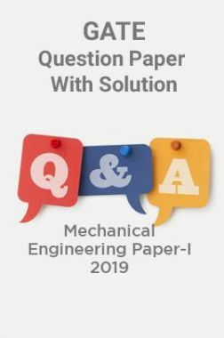 GATE Question Paper With Solution For Mechanical Engineering Paper-I 2019