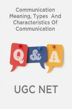 Communication Meaning, Types  And Characteristics Of Communication-UGC NET