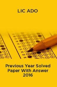 LIC ADO Previous Year Solved Paper With Answer 2016
