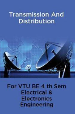 Transmission And Distribution For VTU BE 4th Sem Electrical & Electronics Engineering