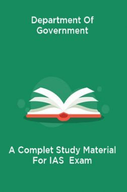 Department Of Government A Complete Study Material For IAS  Exam
