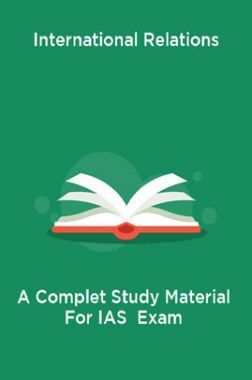 International Relations A Complet Study Material For IAS  Exam
